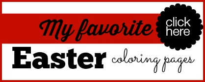Click here to see my favorite easter coloring pages