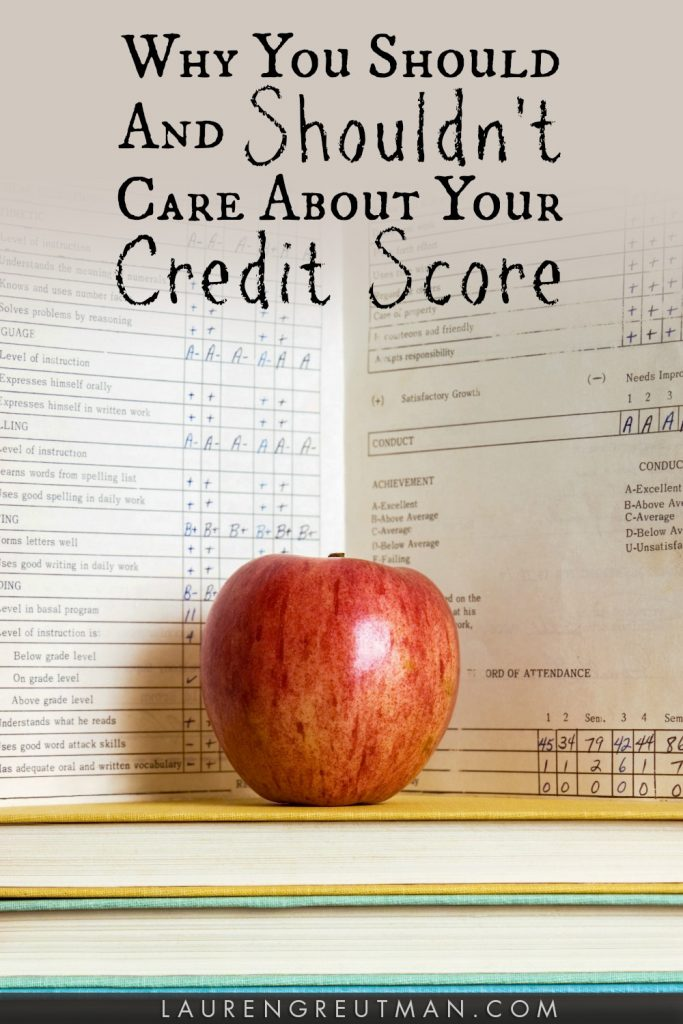 Why you Should and Shouldn't care about your Credit Score