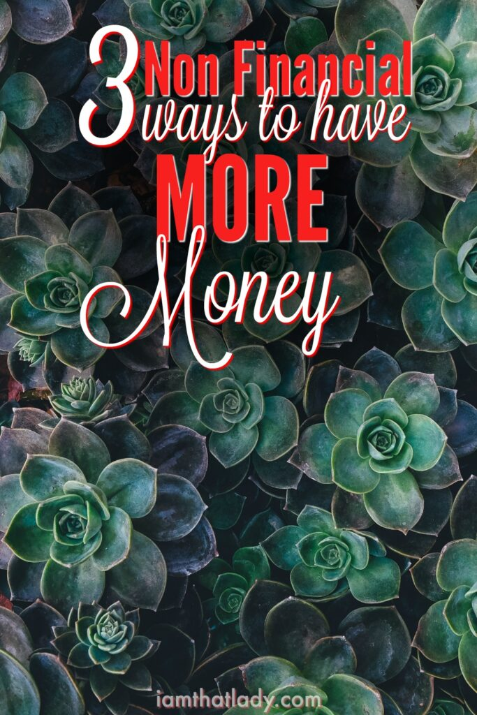 You don't need to make money decisions to be smarter and have more of it. Here are 3 Non-Financial ways to be better off with your finances!
