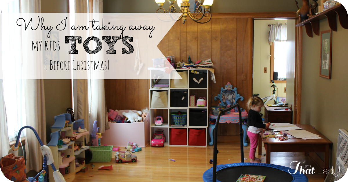 Why I Am Giving Away My Kids Toys Before Christmas