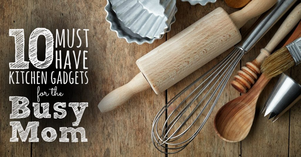 Kitchen Gadgets for the busy mom FB