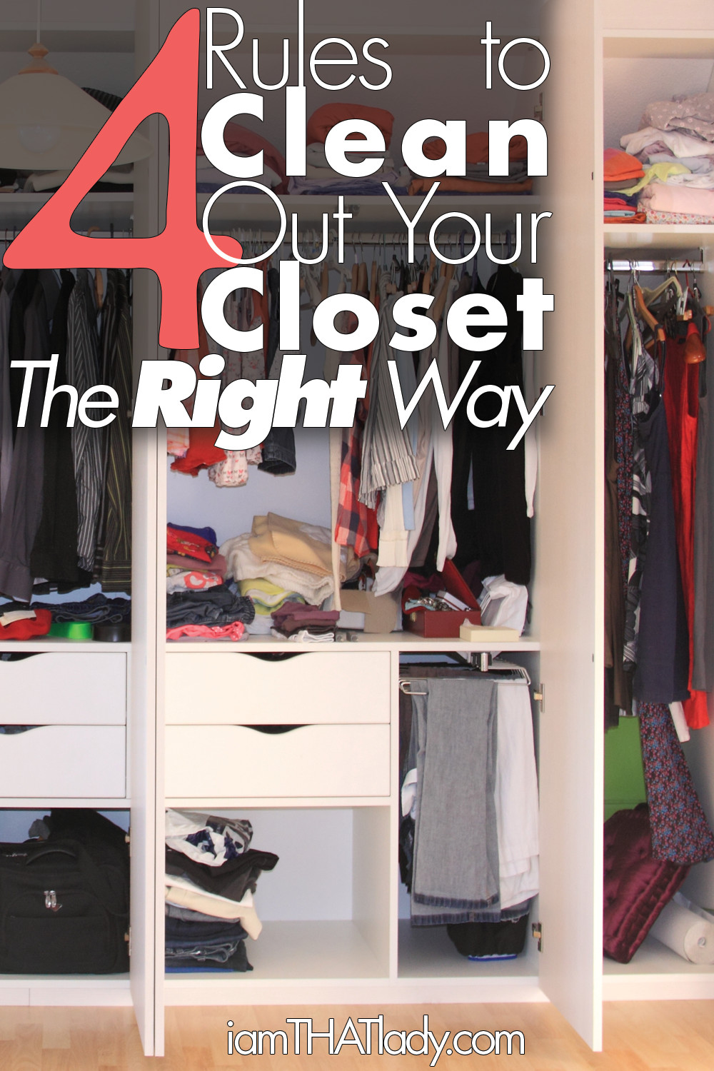 1 Make Four Piles The Great Closet Clean Out Is Your: 4 Rules To Clean Out Your Closet The RIGHT WAY