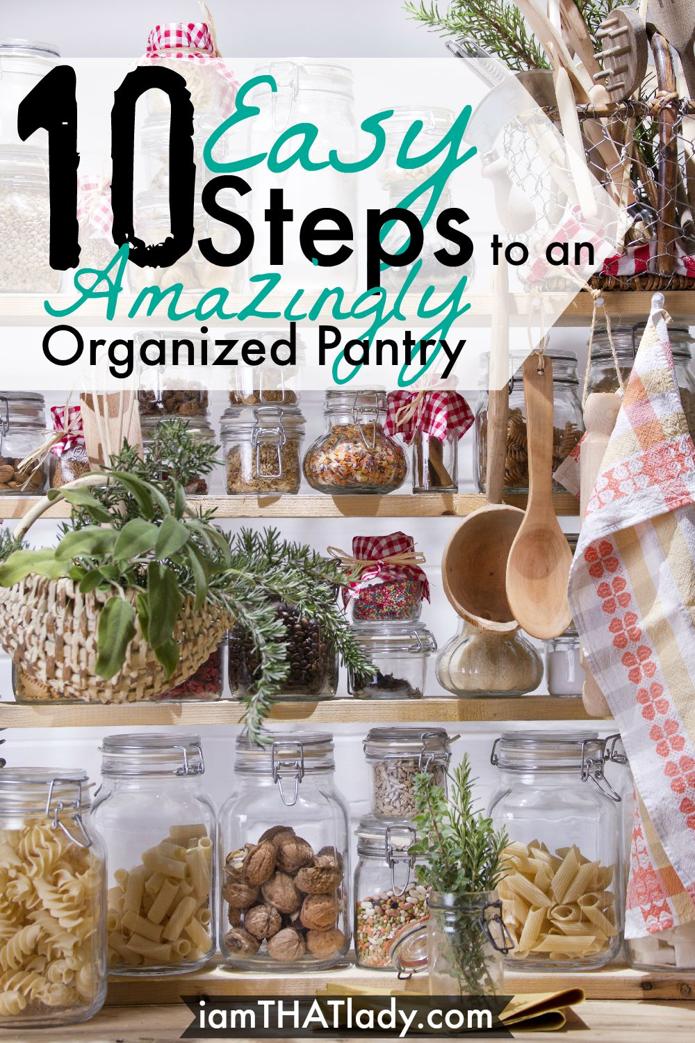 Is your pantry OUT OF CONTROL Here are 10 EASY Steps to an amazingly organized pantry!