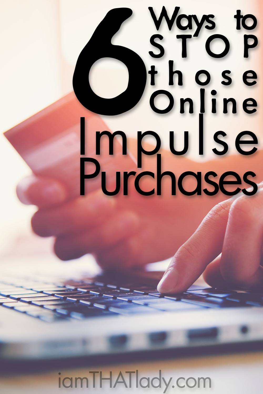 6 Ways to STOP those Online Impulse Purchases