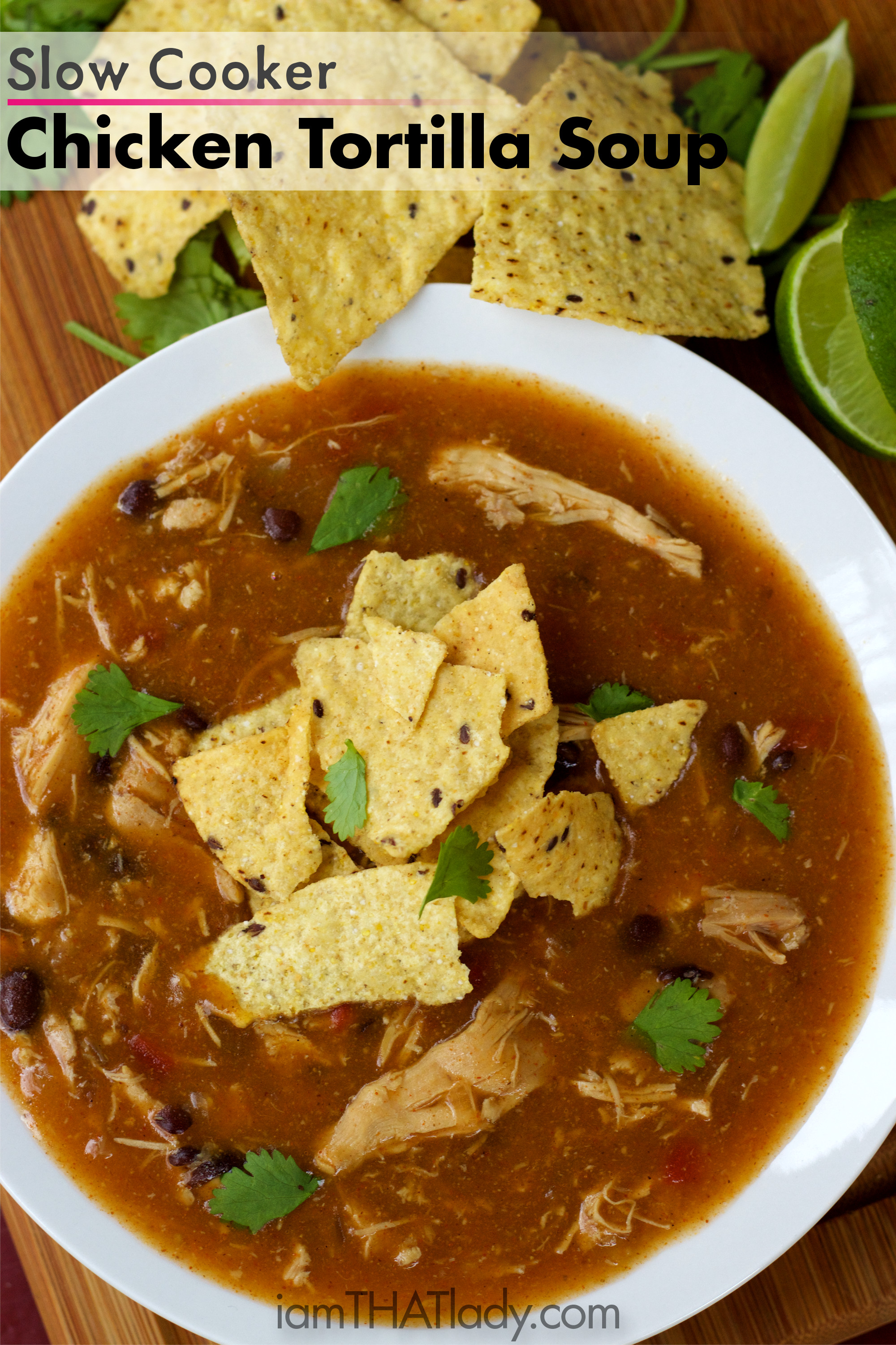 Slow cooker chicken tortilla soup lauren greutman this slow cooker chicken tortilla soup recipe is amazing if you love mexican food forumfinder