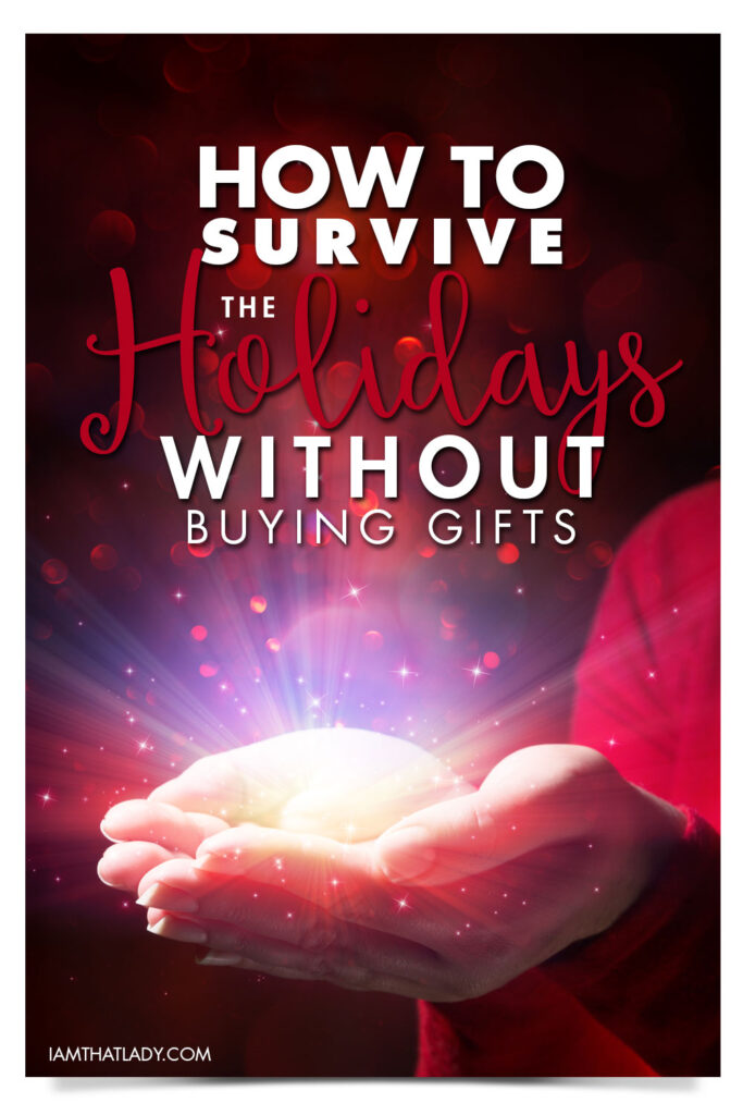 """The holidays are right around the corner and for months now smart advertisers have been pushing one thing: Buy! Buy! Buy! As a busy mom, you may be wondering, """"Where will I find the time to buy gifts for everyone?"""" More importantly, you may be wondering how gifts will fit into your already tight budget. Luckily, there's a solution, albeit a radical one: say no to buying gifts."""