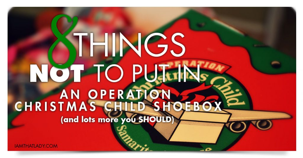 8 Things NOT to Put in an Operation Christmas Child Shoebox (and ...
