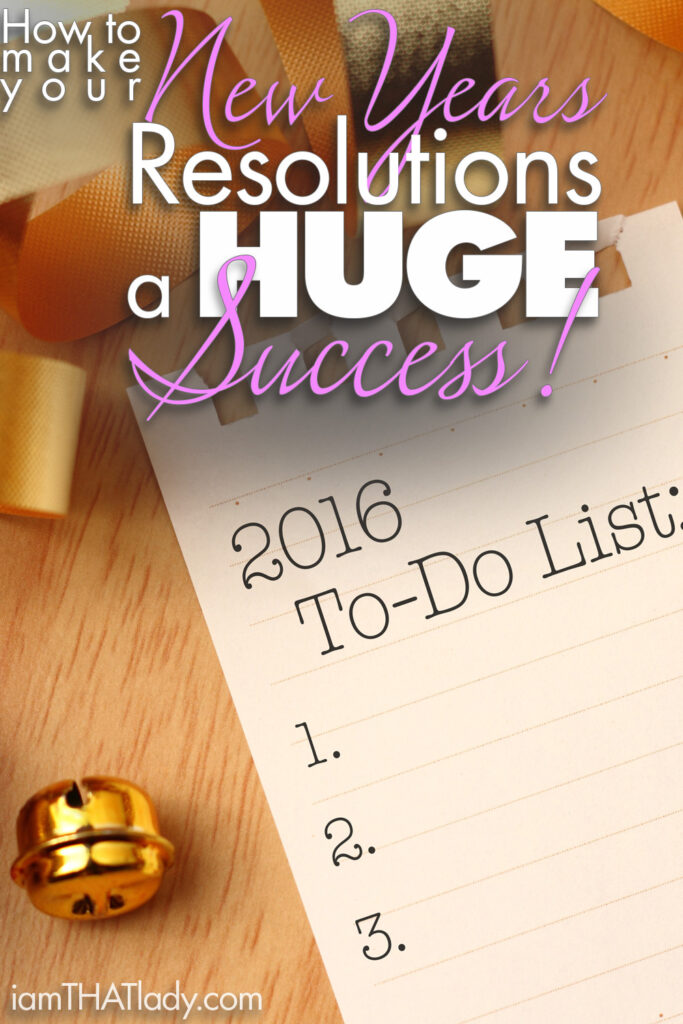 Having trouble sticking to your New Years Resolutions? These tips will help make those resolutions a HUGE Success!