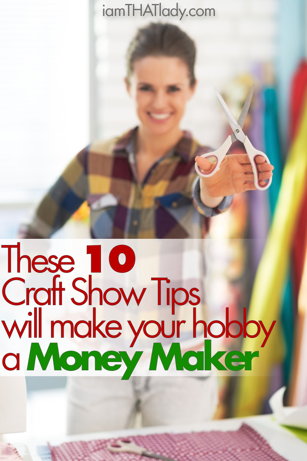 These 10 Craft Show Tips Will Turn Your Hobby Into A Money