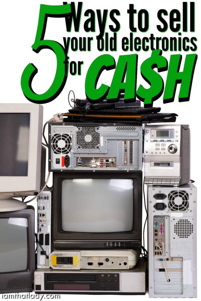 Looking to declutter by getting rid of old electronics Don't throw them away! Here's 5 ways to get CASH for them!