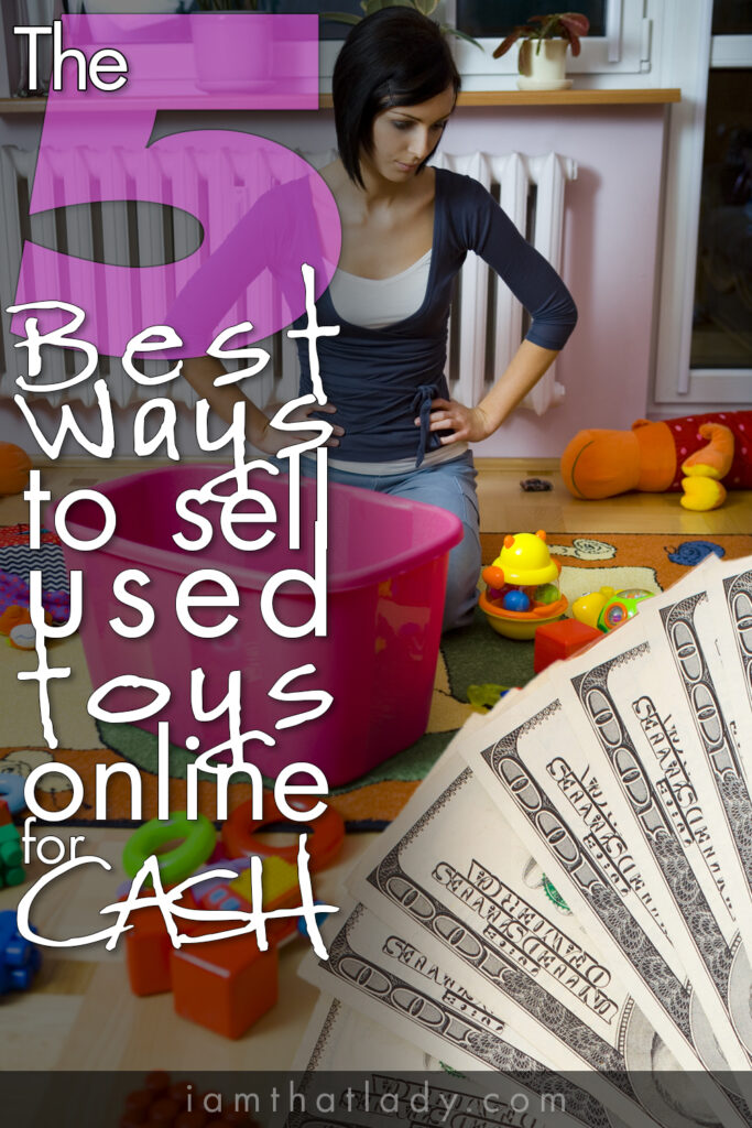 Overwhelmed by the clutter of toys? Don't throw them out just yet - here are the 5 BEST ways to sell those toys online for CASH!
