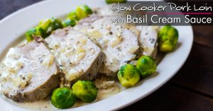 basil cream sauce pork loin