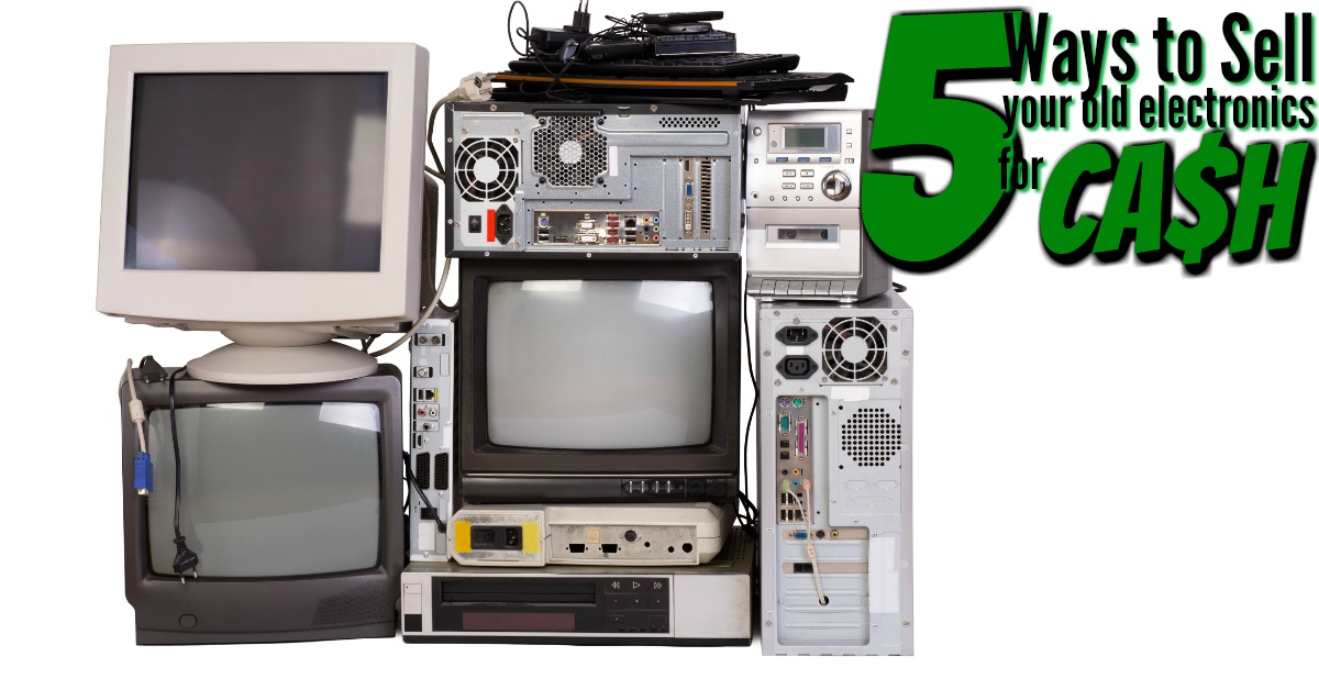 5 ways to sell your old electronics for cash