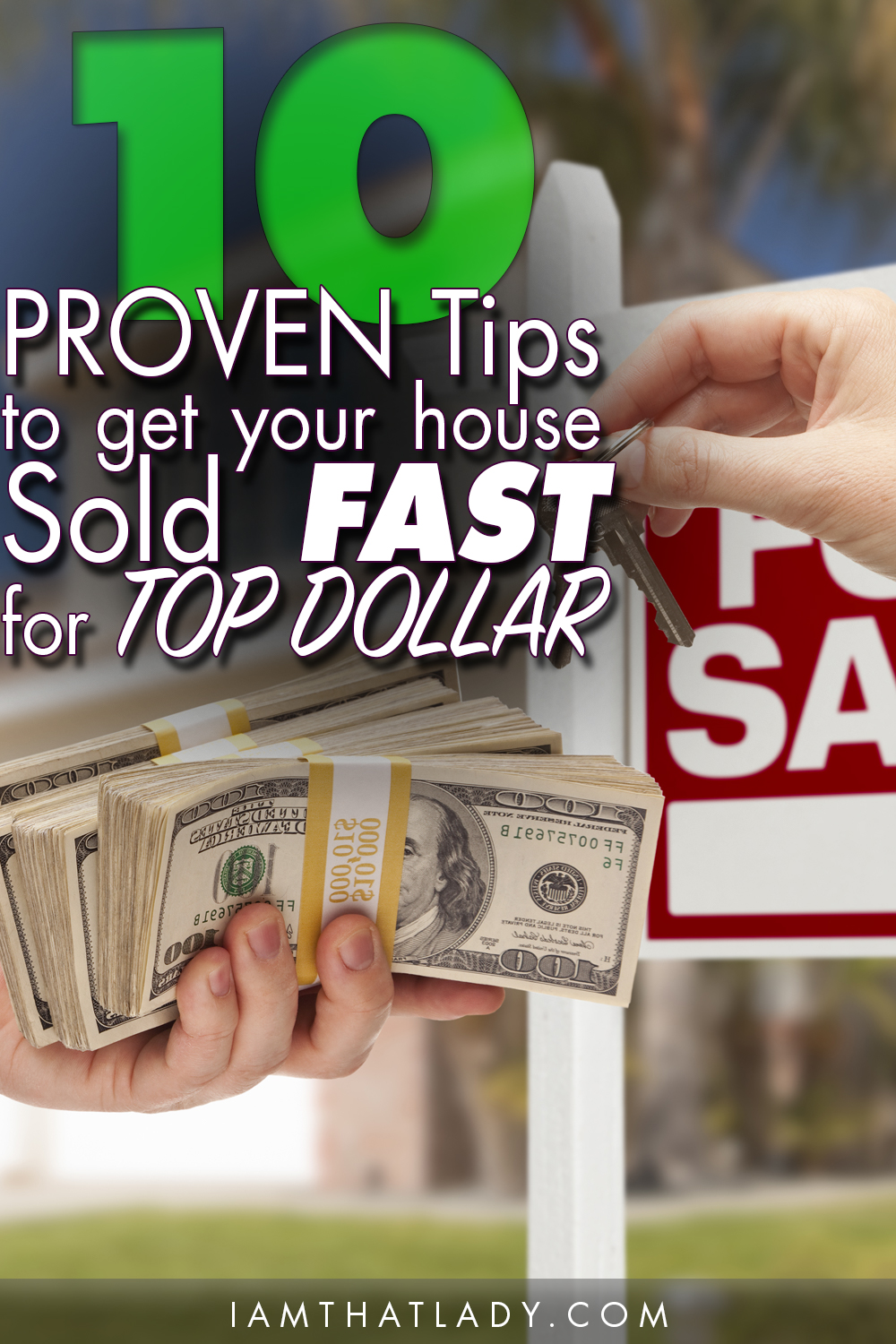 10 Proven Tips To Get Your House Ready And For Top Dollar