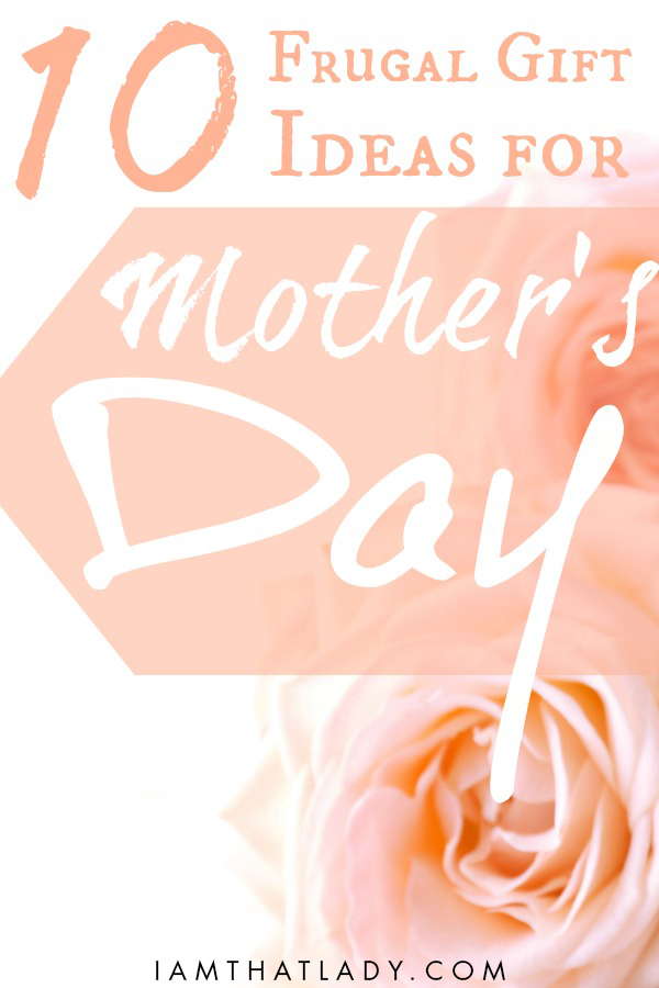 Mothers Day doesn't have to be expensive. You can show your mom or wife how much you care without breaking the bank!