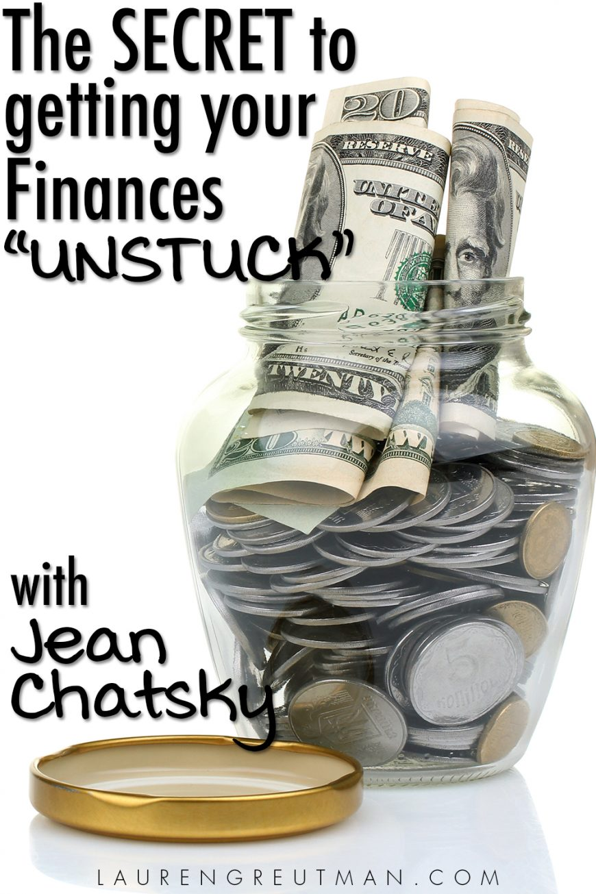 The secret to getting your Finances UNstuck - an AMAZING interview with Jean Chatsky.