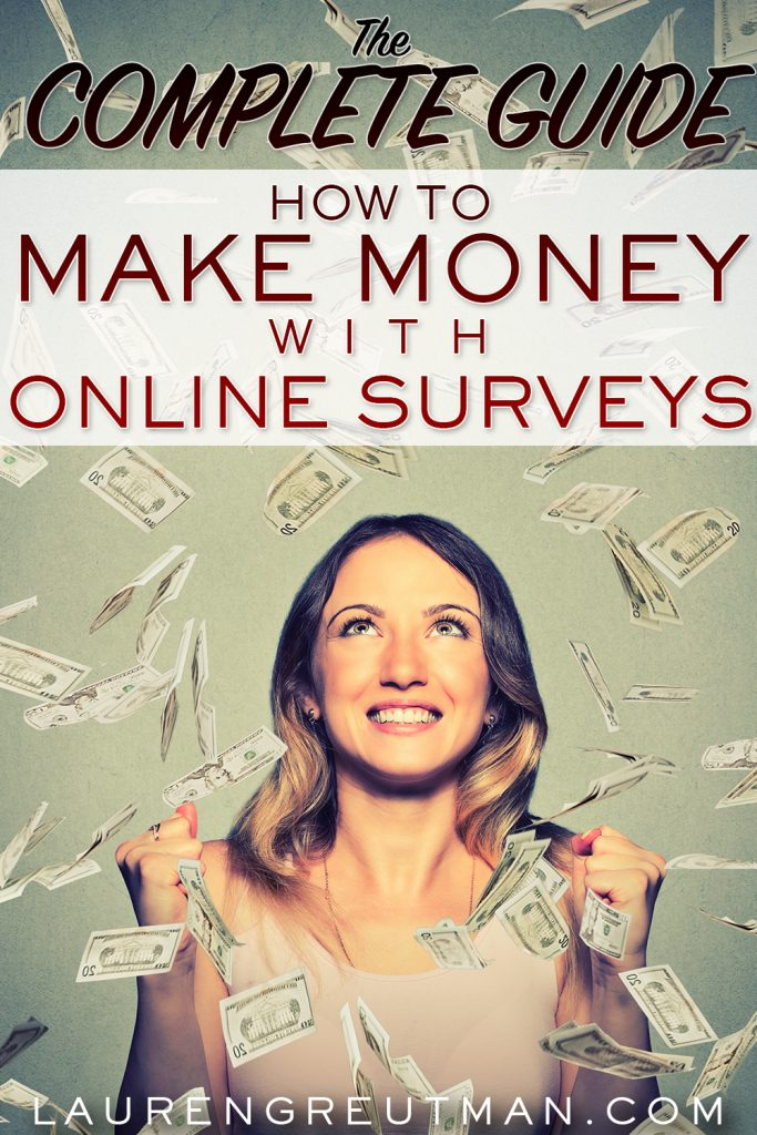 The Complete Guide: How to Make Money Doing Surveys - Lauren Greutman