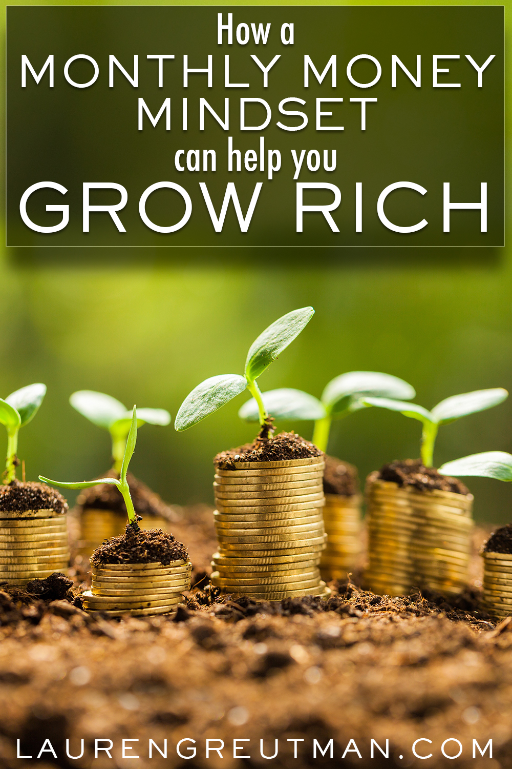 How a Monthly Money Mindset can help you grow rich!