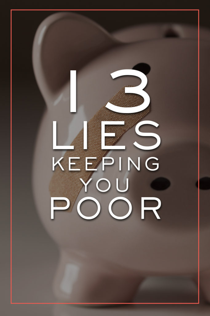 Why am I broke - 13 lies keeping you poor