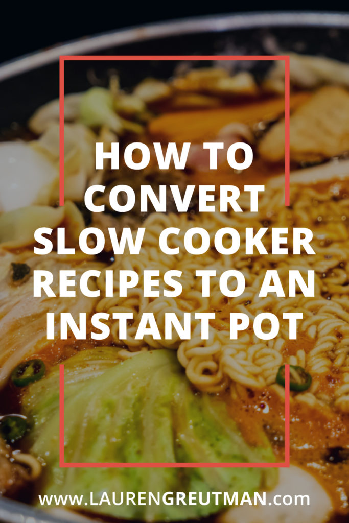 How to Convert Slow Cooker Recipes to an Instant Pot